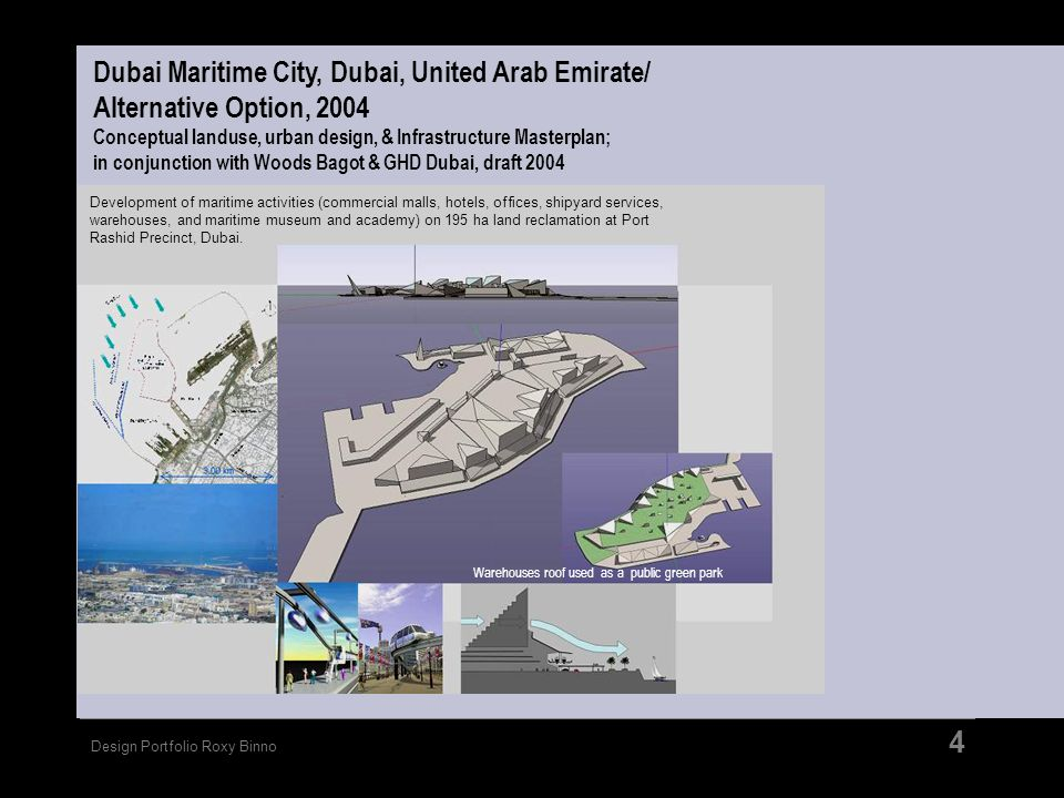 Dubai Maritime City, Dubai, United Arab Emirate/ Alternative Option, 2004 Conceptual landuse, urban design, & Infrastructure Masterplan; in conjunction with Woods Bagot & GHD Dubai, draft 2004