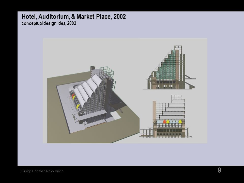 Hotel, Auditorium, & Market Place, 2002 conceptual design Idea, 2002