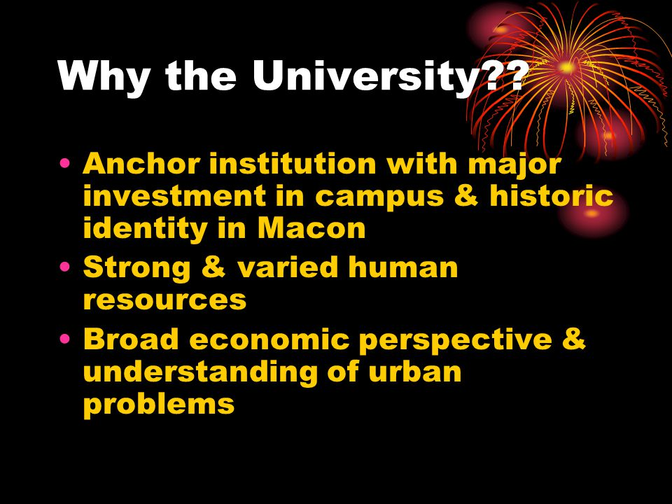 Why the University Anchor institution with major investment in campus & historic identity in Macon.