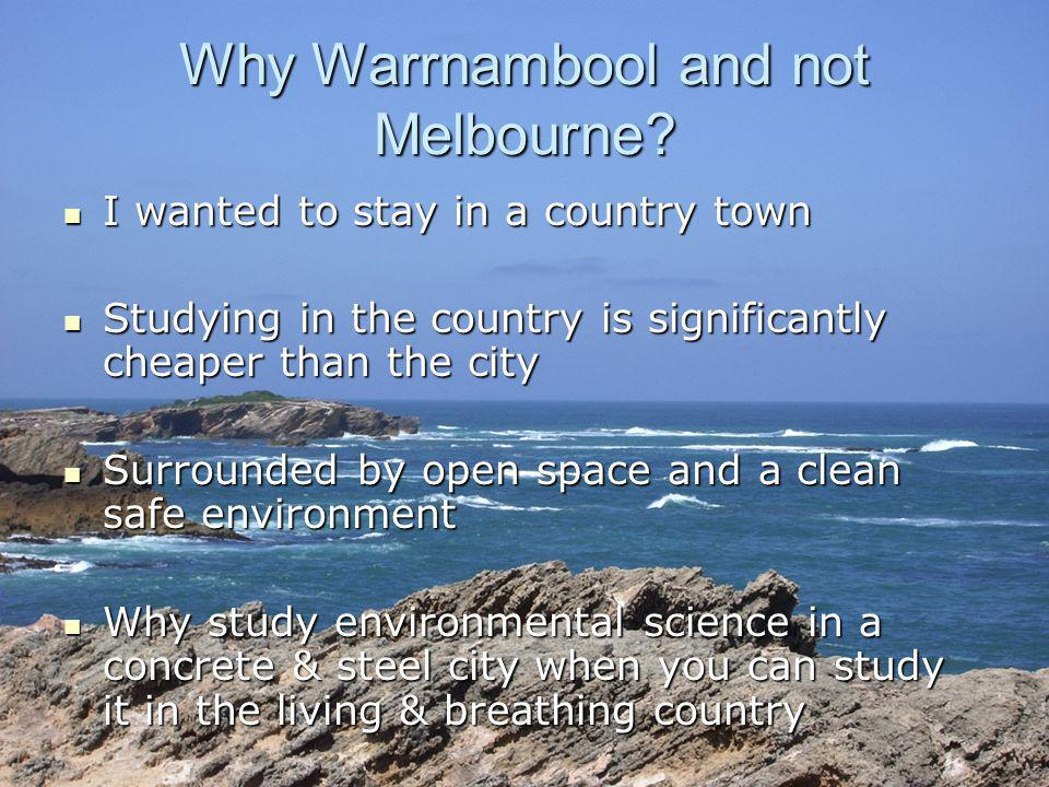 Why Warrnambool and not Melbourne