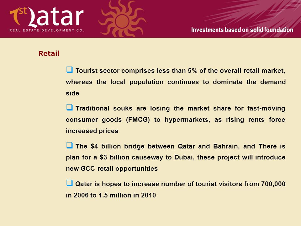 Retail Tourist sector comprises less than 5% of the overall retail market, whereas the local population continues to dominate the demand side.