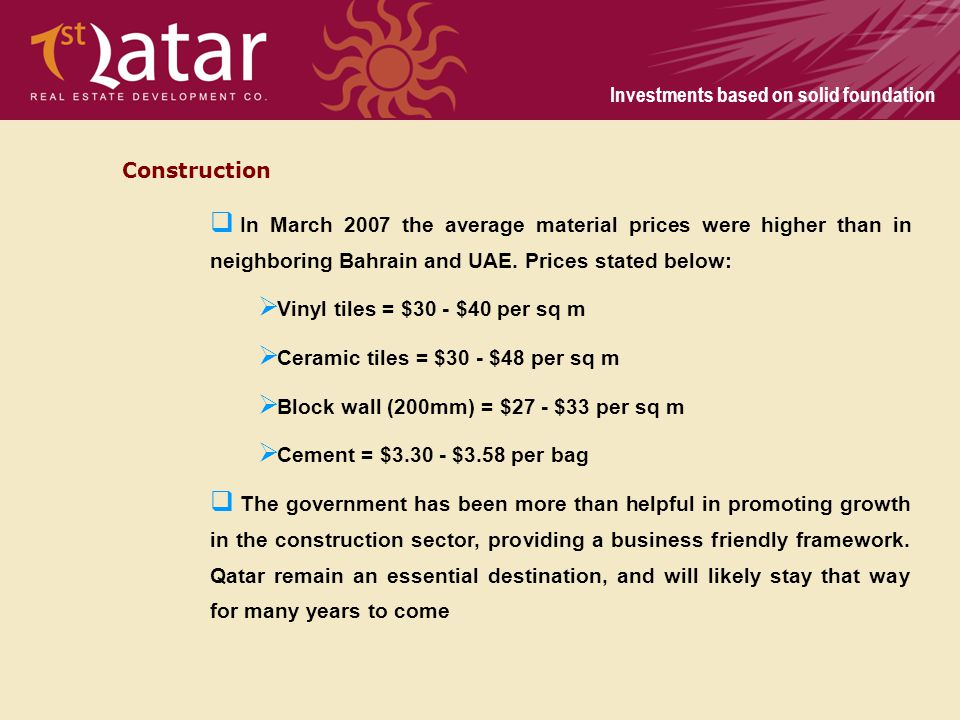 Construction In March 2007 the average material prices were higher than in neighboring Bahrain and UAE. Prices stated below: