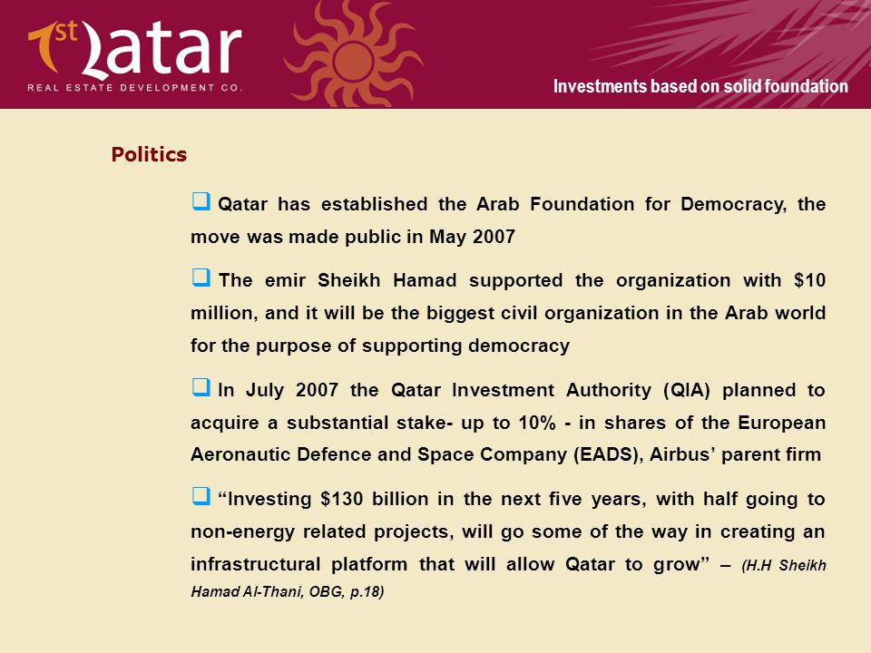 Politics Qatar has established the Arab Foundation for Democracy, the move was made public in May 2007.