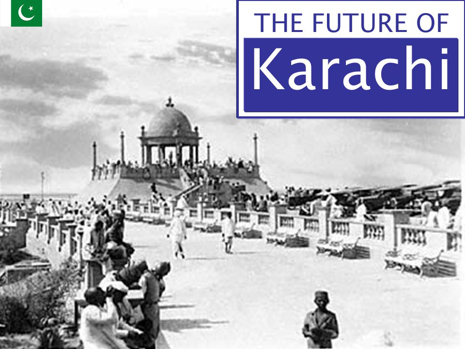THE FUTURE OF Karachi