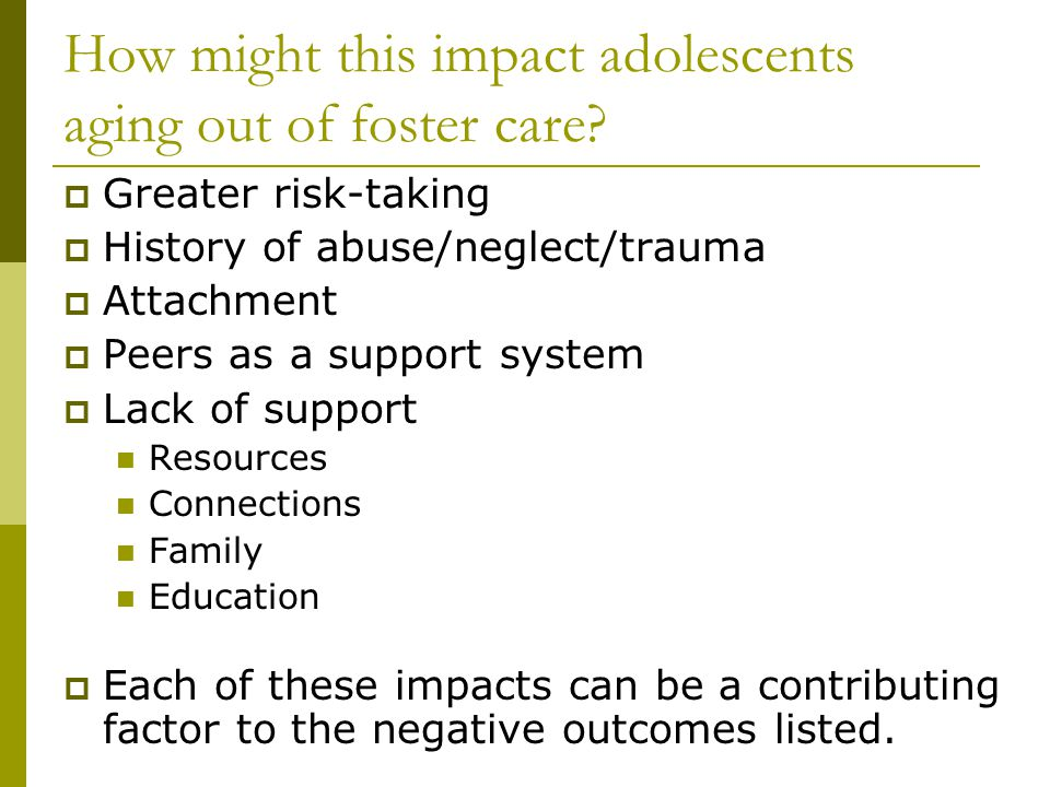 How might this impact adolescents aging out of foster care