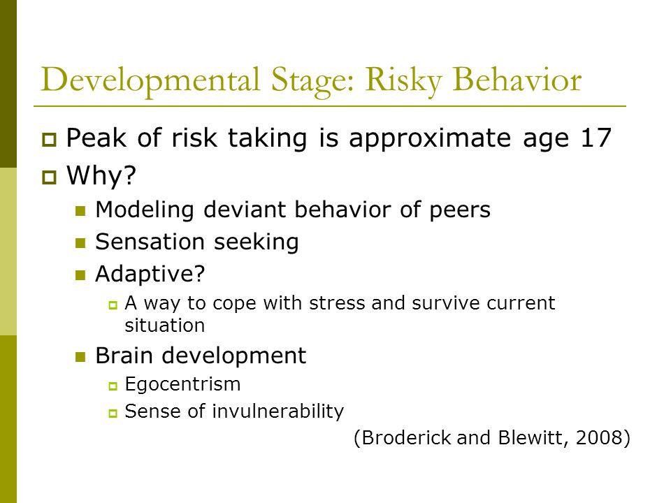 Developmental Stage: Risky Behavior
