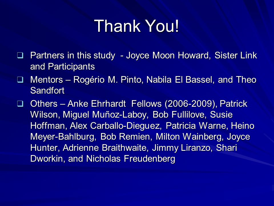 Thank You! Partners in this study - Joyce Moon Howard, Sister Link and Participants.