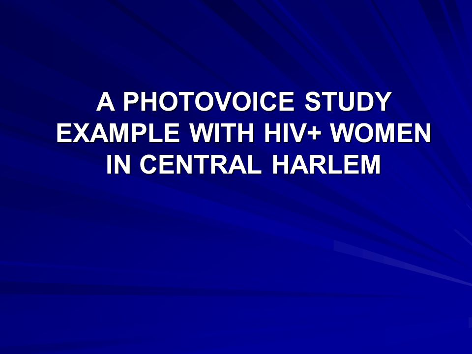 A Photovoice study example with HIV+ women in Central Harlem