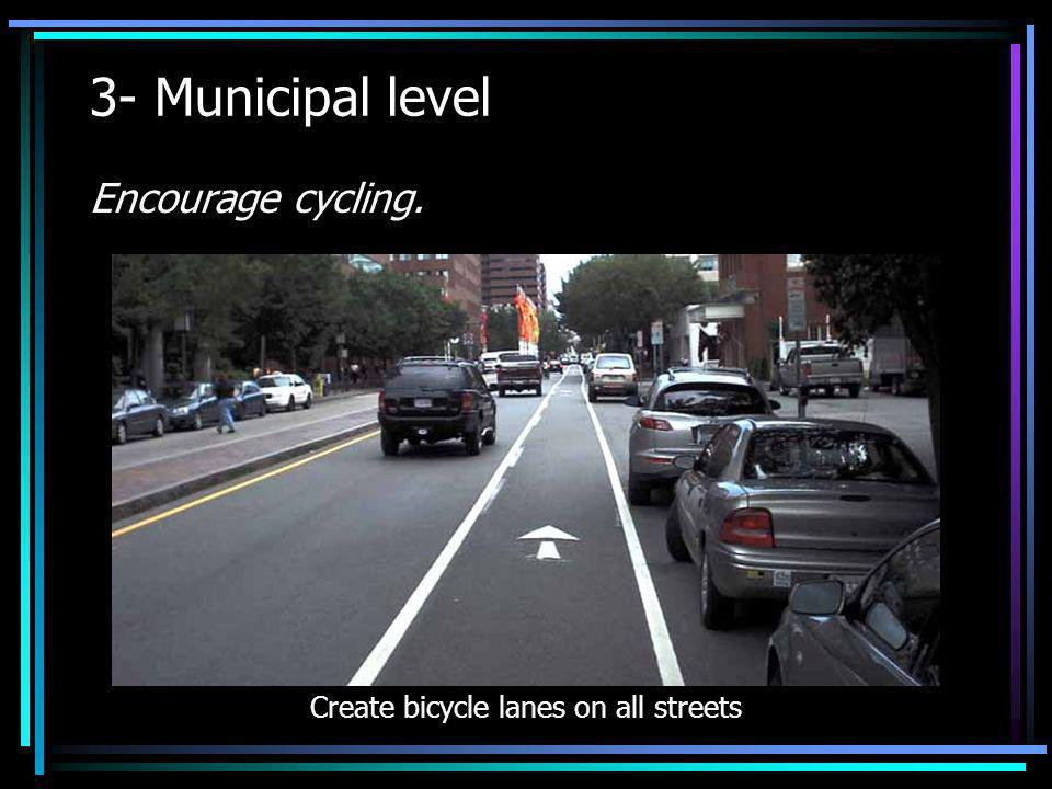 Create bicycle lanes on all streets