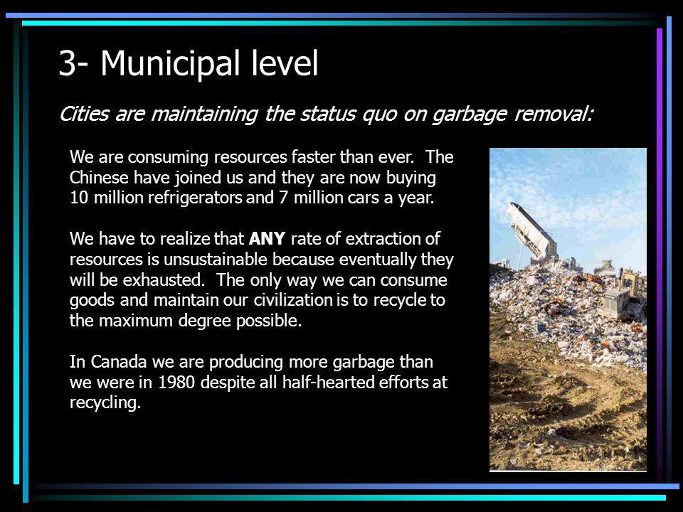 3- Municipal level Cities are maintaining the status quo on garbage removal: