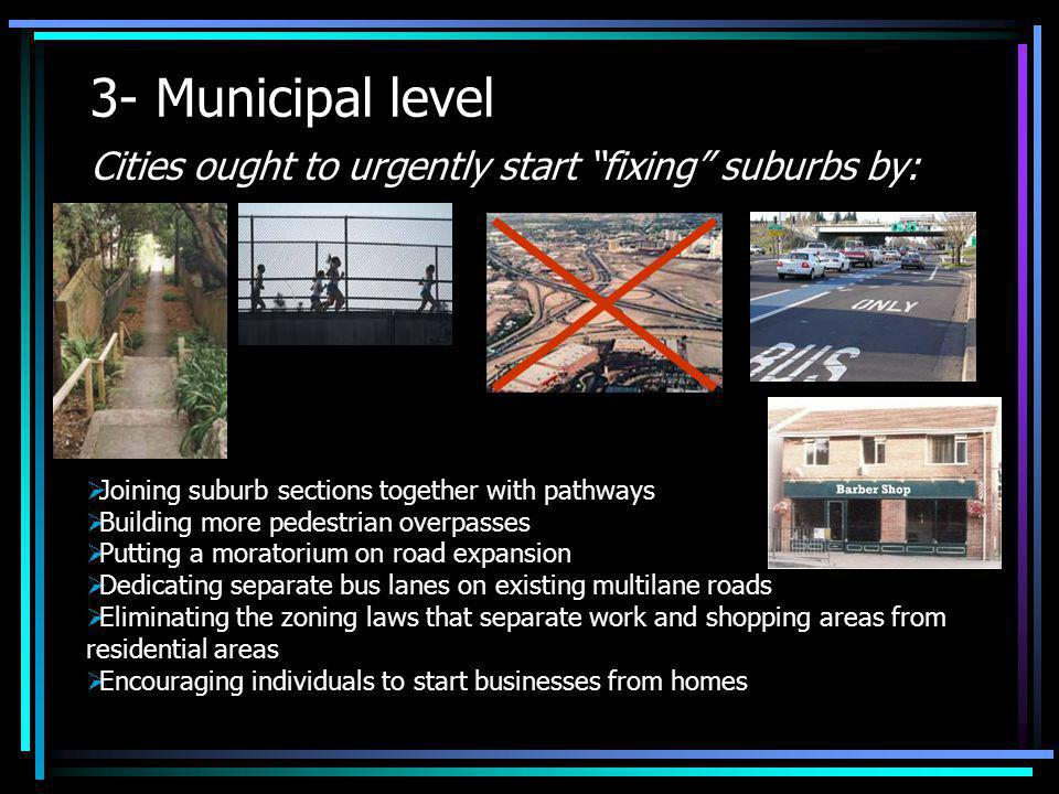 3- Municipal level Cities ought to urgently start fixing suburbs by: