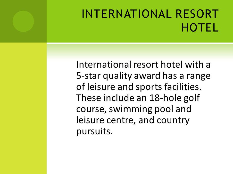 INTERNATIONAL RESORT HOTEL