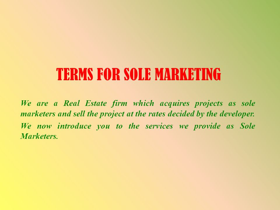 TERMS FOR SOLE MARKETING