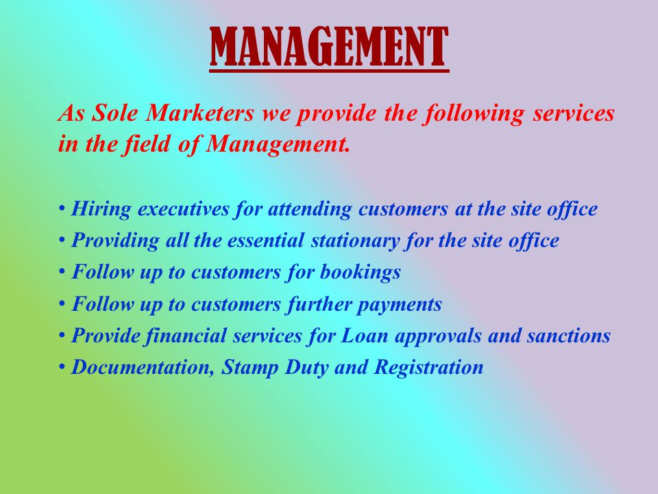 MANAGEMENT As Sole Marketers we provide the following services in the field of Management.