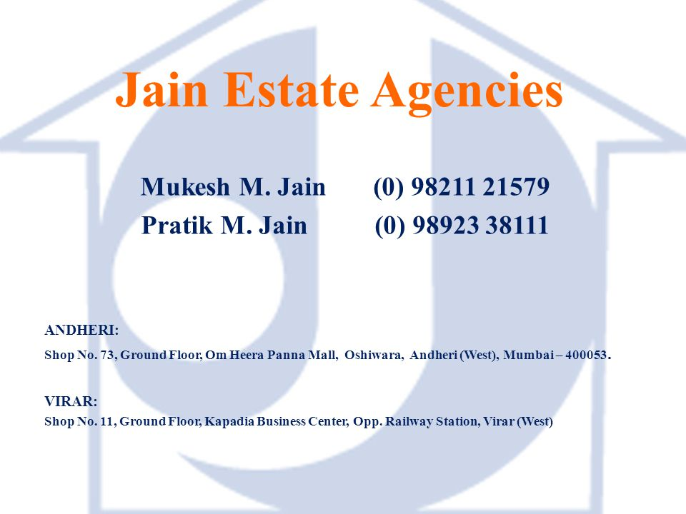 Jain Estate Agencies Mukesh M. Jain (0) 98211 21579