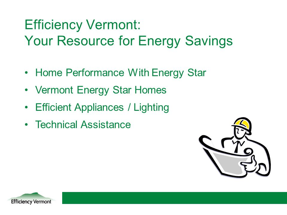 Efficiency Vermont: Your Resource for Energy Savings