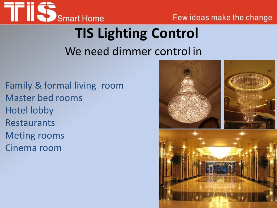 We need dimmer control in