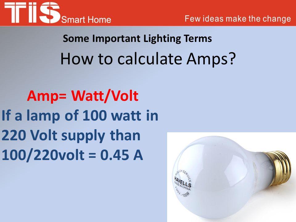How to calculate Amps Amp= Watt/Volt