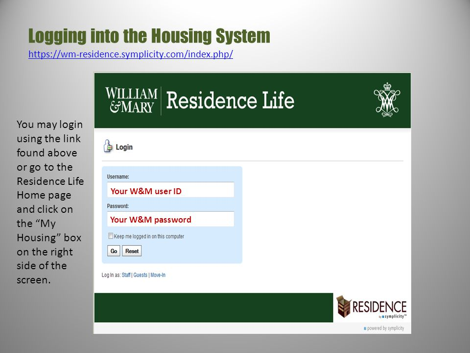 Logging into the Housing System https://wm-residence. symplicity
