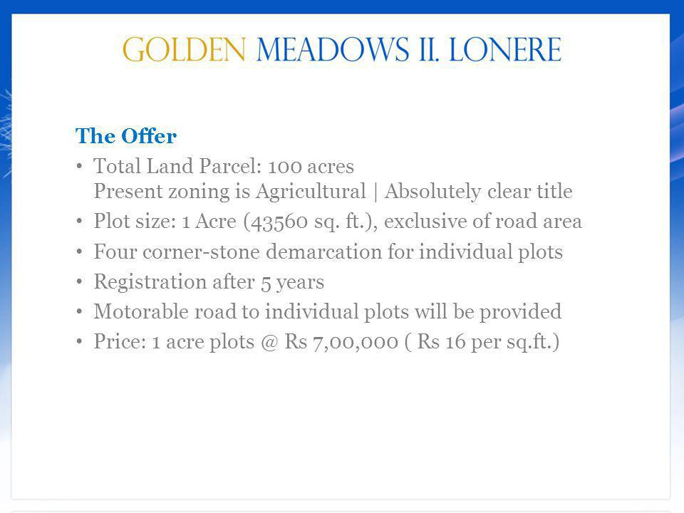 The Offer Total Land Parcel: 100 acres Present zoning is Agricultural | Absolutely clear title.