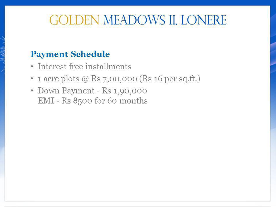 Payment Schedule Interest free installments.