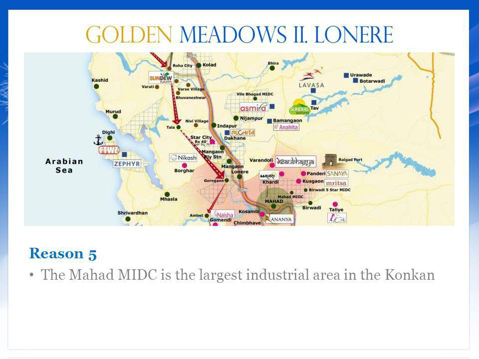 Reason 5 The Mahad MIDC is the largest industrial area in the Konkan