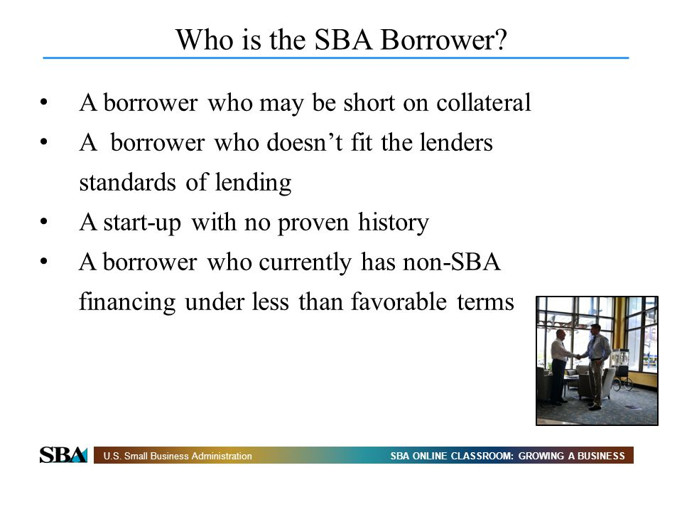 Who is the SBA Borrower A borrower who may be short on collateral