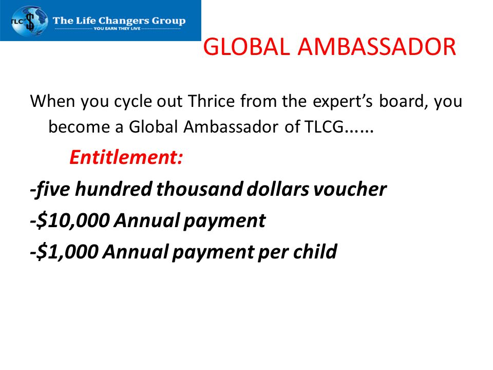 GLOBAL AMBASSADOR Entitlement: -five hundred thousand dollars voucher
