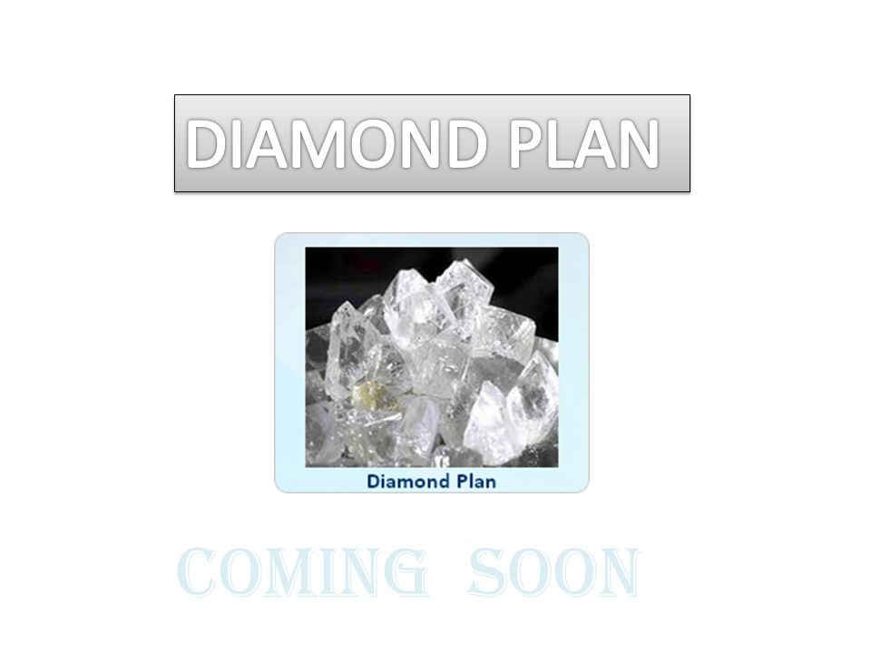 DIAMOND PLAN COMING SOON