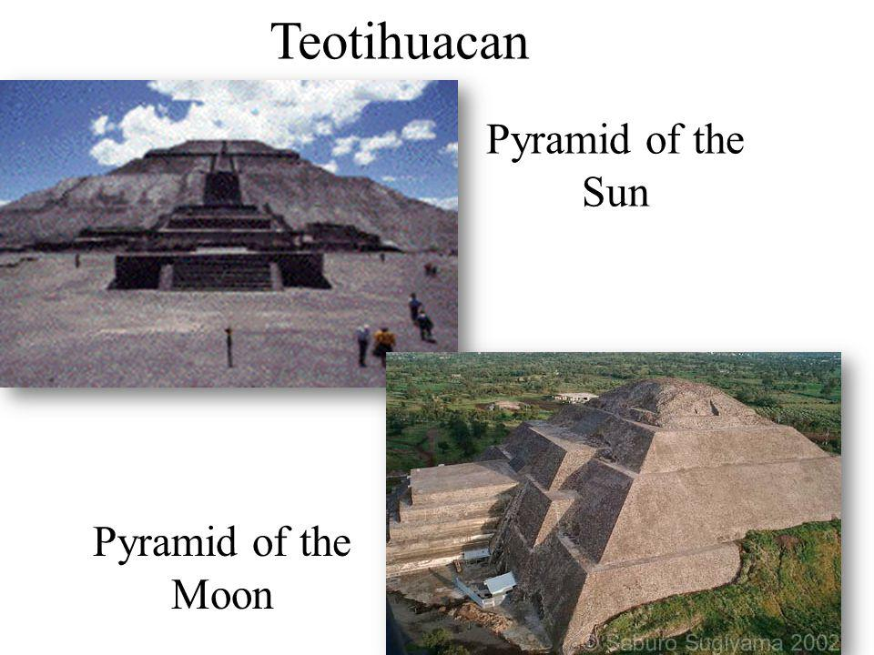 Teotihuacan Pyramid of the Sun Pyramid of the Moon