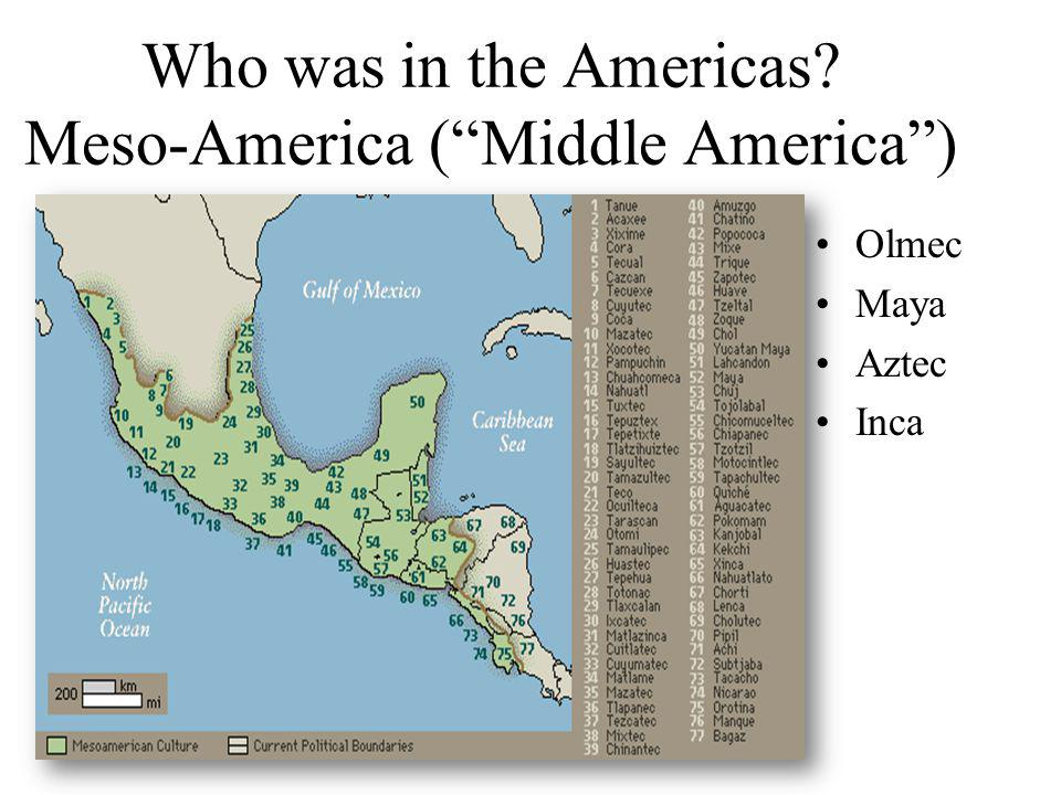Who was in the Americas Meso-America ( Middle America )