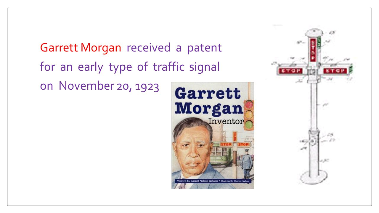 Garrett Morgan received a patent for an early type of traffic signal on November 20, 1923.
