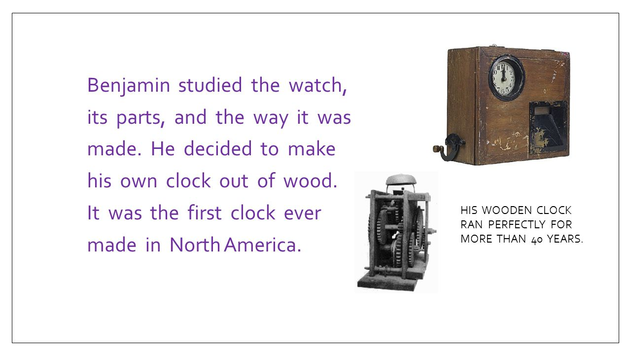 Benjamin studied the watch, its parts, and the way it was made
