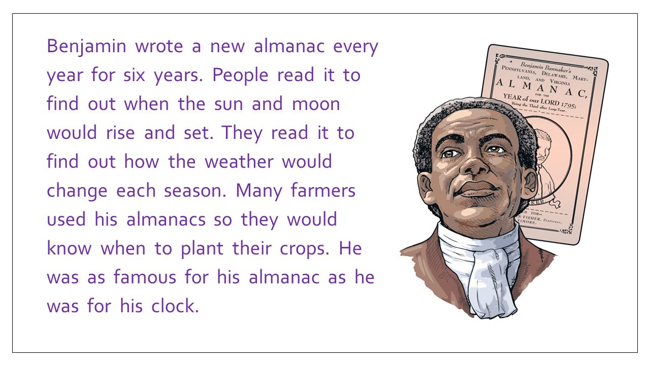 Benjamin wrote a new almanac every year for six years