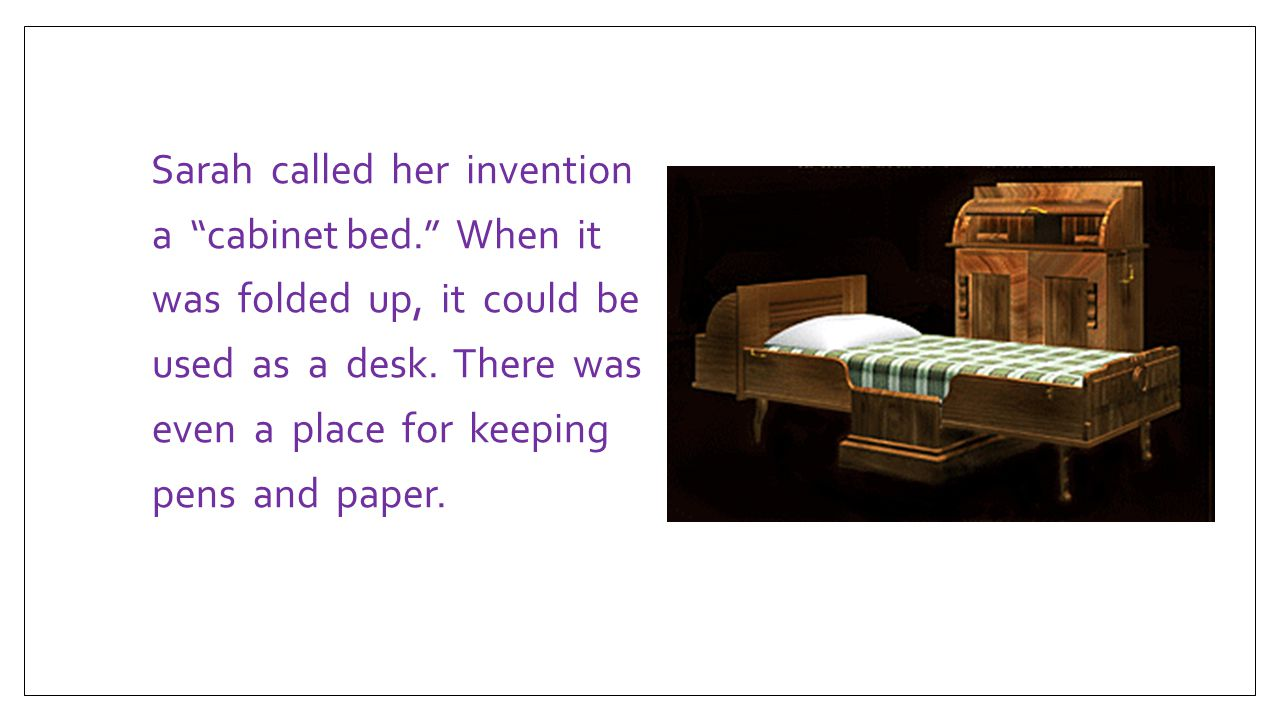 Sarah called her invention a cabinet bed