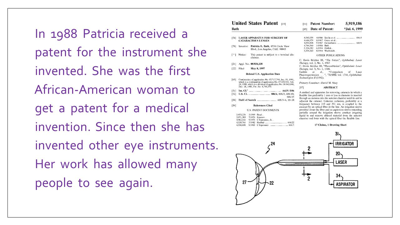 In 1988 Patricia received a patent for the instrument she invented