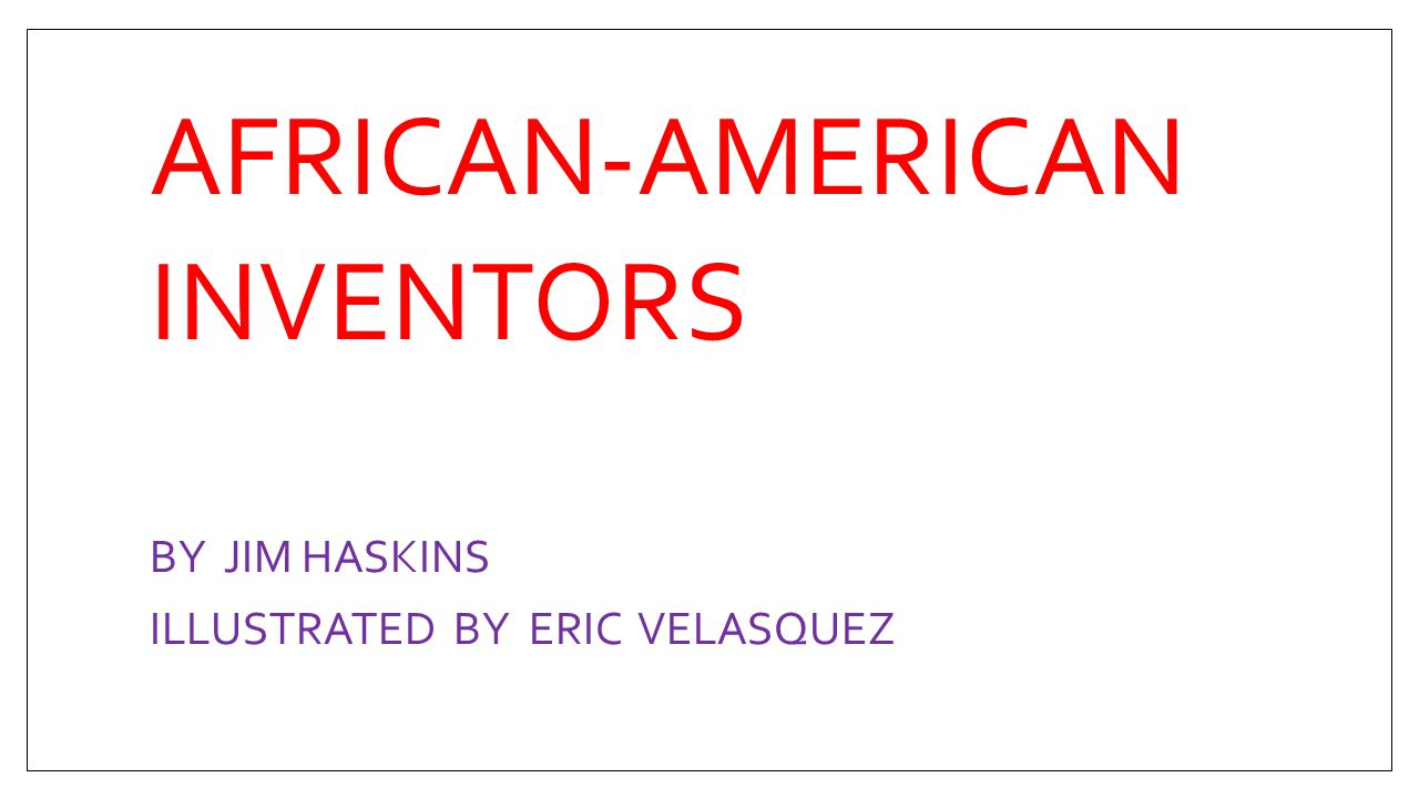AFRICAN-AMERICAN INVENTORS BY JIM HASKINS