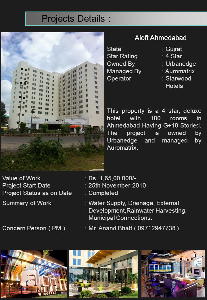 Projects Details : Aloft Ahmedabad State : Gujrat Star Rating : 4 Star