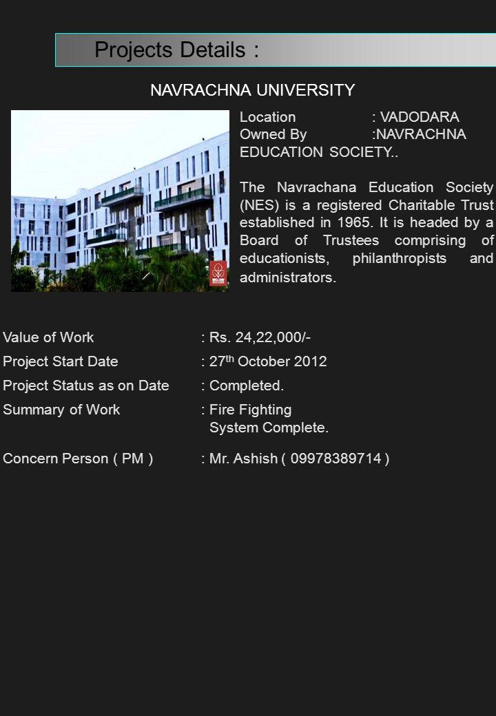 Projects Details : NAVRACHNA UNIVERSITY Location : VADODARA