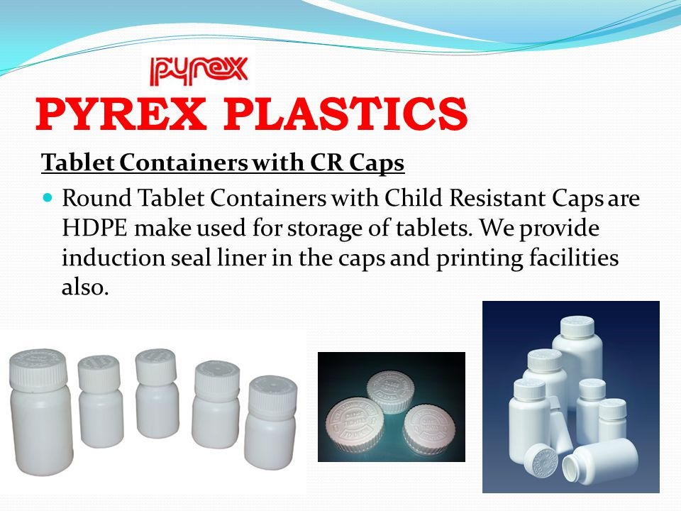 PYREX PLASTICS Tablet Containers with CR Caps