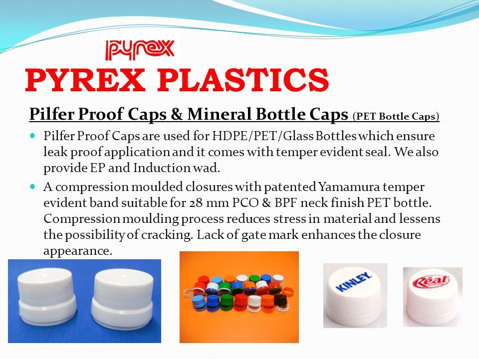 PYREX PLASTICS Pilfer Proof Caps & Mineral Bottle Caps (PET Bottle Caps)
