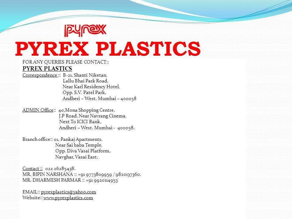 PYREX PLASTICS PYREX PLASTICS FOR ANY QUERIES PLEASE CONTACT::
