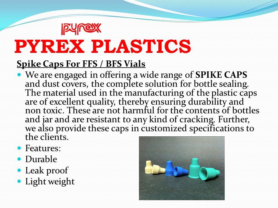 PYREX PLASTICS Spike Caps For FFS / BFS Vials