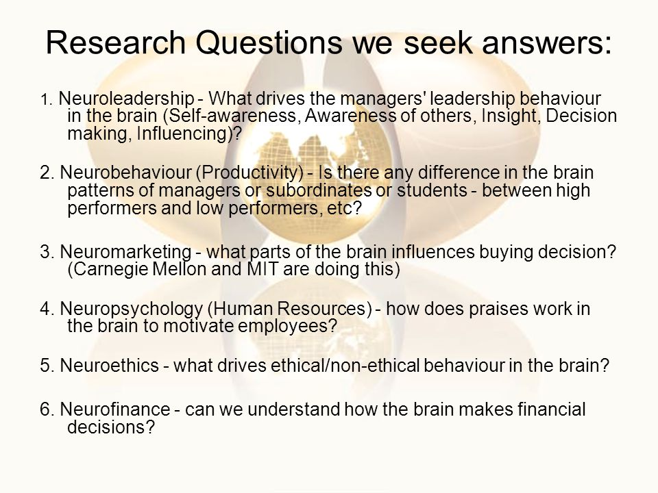 Research Questions we seek answers: