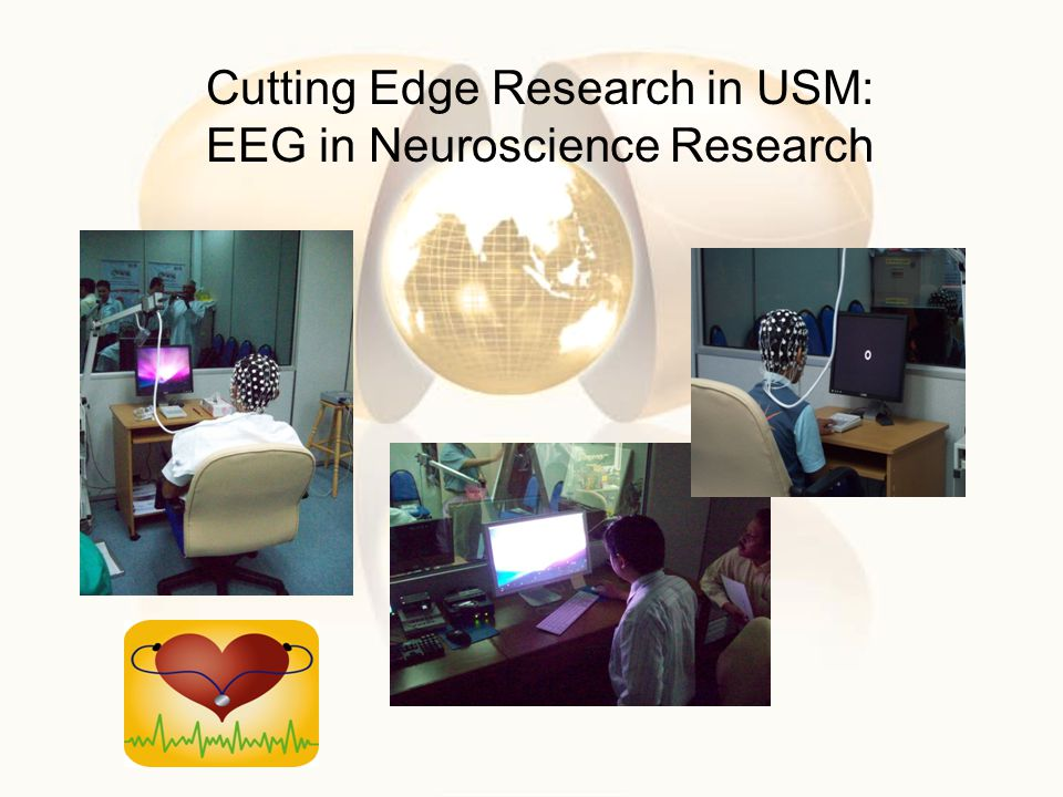 Cutting Edge Research in USM: EEG in Neuroscience Research