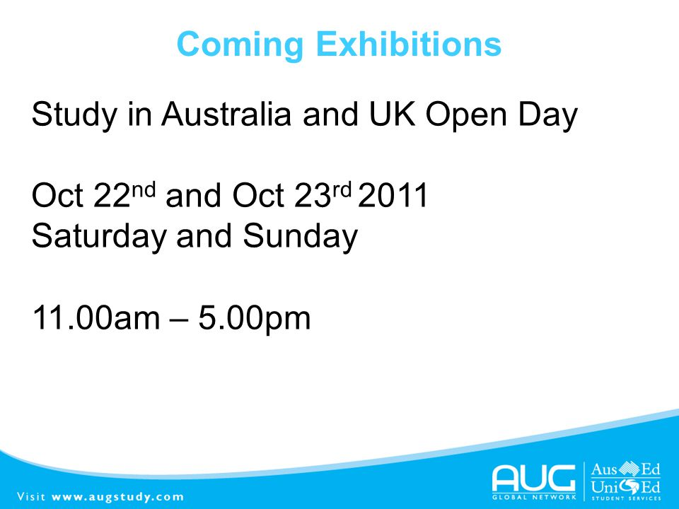 Coming Exhibitions Study in Australia and UK Open Day