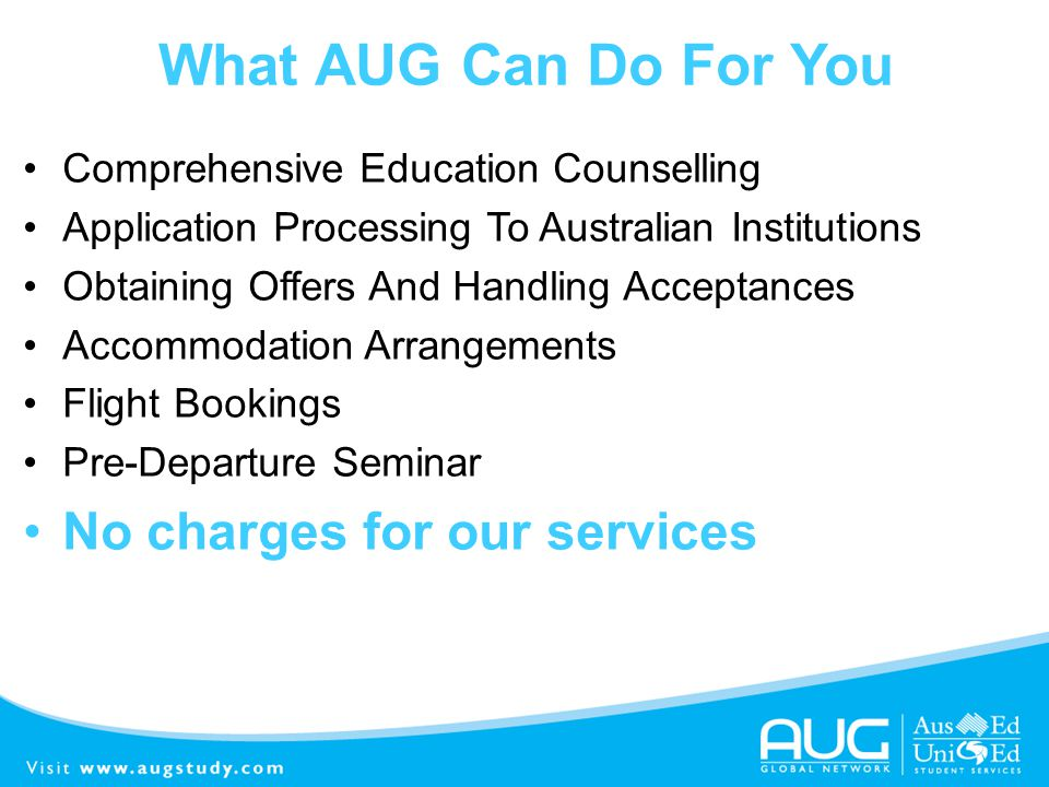 What AUG Can Do For You No charges for our services