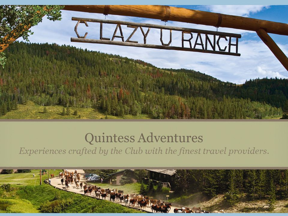 Quintess Adventures Experiences crafted by the Club with the finest travel providers.