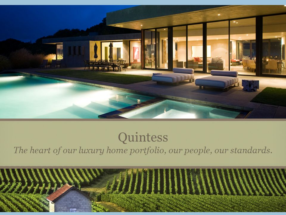 Quintess The heart of our luxury home portfolio, our people, our standards.