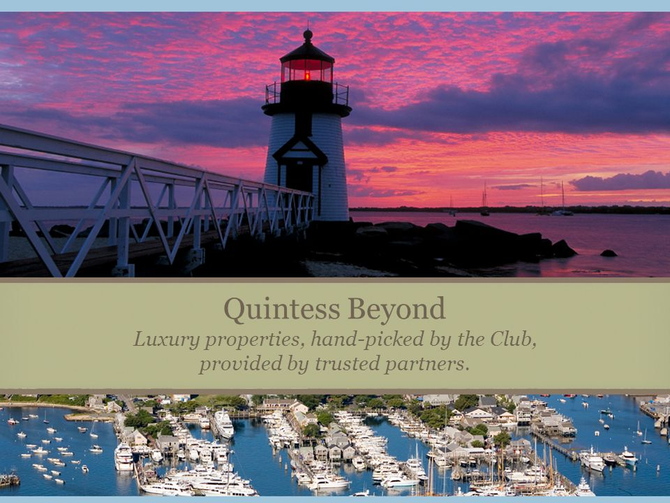 Quintess Beyond Luxury properties, hand-picked by the Club, provided by trusted partners.